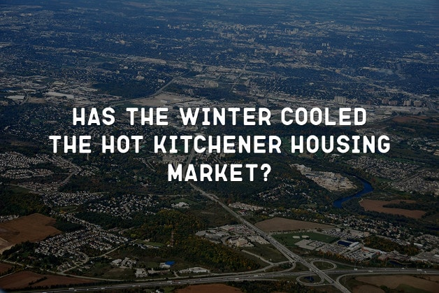 Has the Winter Cooled the Hot Kitchener Housing Market?