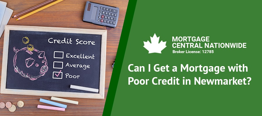 Can I Get a Mortgage with Poor Credit in Newmarket?