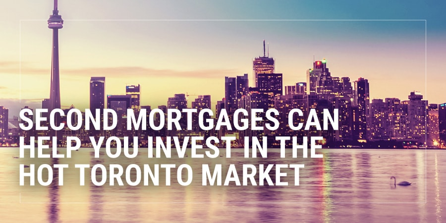 Second Mortgages Can Help You Invest in the Hot Toronto Market