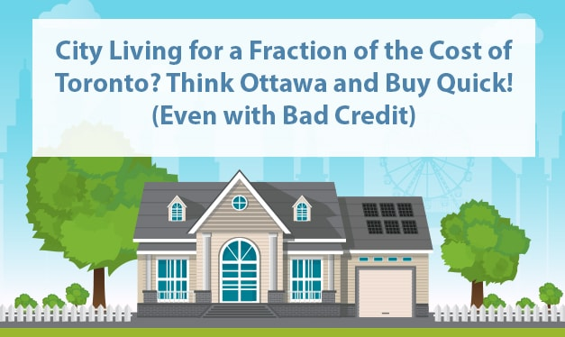 City Living for a Fraction of the Cost of Toronto? Think Ottawa and Buy Quick!